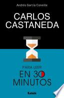 Carlos Castaneda para leer en 30 minutos