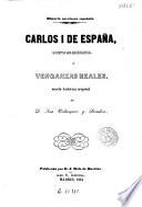 Cárlos I de España, Quinto de Alemania, ó, Venganzas reales