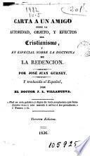 Carta a un amigo sobre la autoridad, objeto y efectos del Cristianismo y en especial sobre la doctrina de la Redención