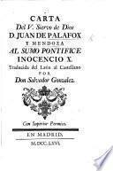 Carta ... al Sumo Pontifice Inocencio X. Traducida del Latin al Castellano por ... S. Gonzalez