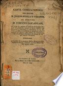 Carta consultatoria del doctor D. Joseph Pinilla y Vizcayno, al doctor D. Timoteo O-Scalan