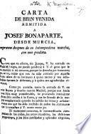Carta de bien venida remitida á Josef Bonaparte, desde Murcia, impresa despues de su intempestiva marcha, con una posdata. [Signed, El Murciano.]