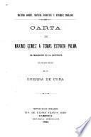 Carta de Máximo Gómez á Tomás Estrada Palma, ex-presidente de la República, rectificando hechos de la guerra de Cuba