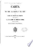 Carta de SS.MM. la Reina y el Rey al Excmo. Sr. Ministro de Fomento sobre la educacion de S.A.R. el Sermo. Sr. Principe de Asturias