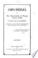 Carta encíclica de su santidad el Papa Leon XIII a cerca de la masonería