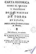 Carta historica sobre el origen y progresos de las fiestas de toros en España