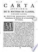 Carta joco-seria de D. Mathias de Llanos cirujano latino al Doctor Mariano Seguer ...