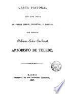 Carta pastoral con una nota de varios libros, folletos y papeles que prohibe el Emmo. Sr. Cardenal Arzobispo de Toledo, Pedro de Inguanzo