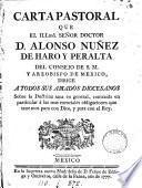 Carta pastoral que el ... doctor d. Alonso Nuñez de Haro y Peralta ... dirige a todos sus amados diocesanos sobre la doctrina sana en general, contraída en particular á las mas esenciales obligaciones que tenemos para con Dios, y para con el rey