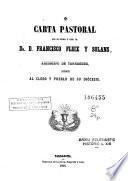 Carta pastoral que el Excmo. é Ilmo. Sr. Dr. D. Francisco Fleix y Solans, arzobispo de Tarragona, dirige al clero y pueblo de su diócesis