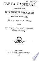 Carta pastoral que el illmo. señor Don Manuel Bernardo Morete Bodelon, Obispo de Canarias escribió para dirigirla a su actual y proamada Diócesis de Astorga