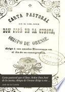 Carta pastoral que el Ilmo. Señor Don José de la Cuesta, Obispo de Orense dirige a sus amados diocesanos en el día de su consagración