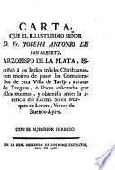 Carta, que el illustrisimo Señor D. Fr. Joseph Antonio de S. Alberto, arzobispo de La Plata, escribió á los indios infieles chirihuanos