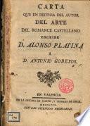 Carta que en defensa del arte del romance castellano escribe D. Alonso Platina a Antonio Gobeyos