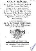 Carta tercera al R.P. M.D. Antonio Joseph Rodriguez, monje cisterciense, sobre la apologia que por los RR.PP. M.M. fr. Antonio de S. Joachin, Carmelita Descalzo y fr. Manuel de Pinillos Agustiniano hace de sus escritos