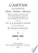 Cartas al excelentísimo señor Don Pedro Montt sobre la crísis moral de Chile en sus relaciones con el problema económico de la conversión metálica