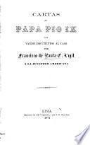 Cartas al papa Pio IX con varios documentos al caso por Francisco de Paula G. Vigil a La Juventud americana