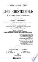 Cartas completas de Lord Chesterfield à su hijo Felipe Stanhope,