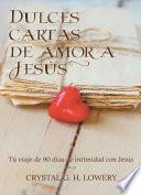 Cartas de Dulce Amor a Jesus