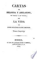 Cartas de Heloysa y Abelardo, en prosa y en verso, con la vida de estos desafortunados amantes. Nueva impresión