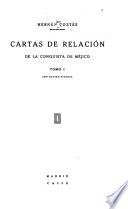 Cartas de relaci�on de la conquista de M�ejico ...