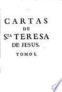 Cartas de Santa Teresa de Jesús ... con notas de ... D. Juan de Palafox y Medoza ... recogidas por orden del Rmo. P. Fr. Diego de la Presentación ... [Tomo I]