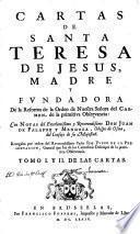 Cartas de Santa Teresa de Jesus, madre y fundadora de la Reforma de la Orden de Nuestra Señora del Carmen, de la primitiva observancia