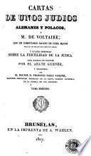 Cartas de unos judios alemanes y polacos, a M. de Voltaire