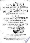 Cartas edificantes, y curiosas, escritas de las missiones estrangeras de Levante
