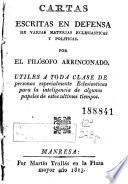 Cartas escritas en defensa de varias materias eclesiasticas y politicas