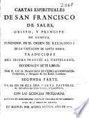 Cartas espirituales de San Francisco de Sales ... ; traducidas del idioma francés al castellano, divididas en siete libros por ... Francisco de Cubillas Donyague ... ; [primera-] segunda parte ...