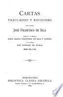 Cartas familiares y escogidas del padre José Francisco de Isla