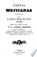 Cartas mejicanas escritas ... en 1805 dadas á luz á impulsos del rev.mo p. fr. A. Herrero