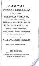 Cartas Philológicas, es a saber de Letras humanas de varia erudición...explicaciones de Lugares...