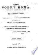 Cartas sobre Roma, visitada en la primavera de 1867 ... publicadas por el autor para servir de ilustración a su Compendio de la historia romana ... Segunda edicion