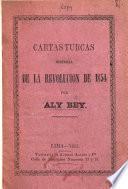 Cartas turcas. Historia de la revolucion de 1854. Por Aly Bey
