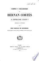 Cartas y relaciones de Herman Cortès al emperador Carlos V