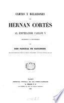 Cartes y relaciones de Hernan Cortés al emperador Carlos V, colegidas é illustr. por P. de Gayangos