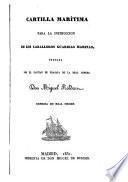 Cartilla marítima para la instruccion de los Caballeros Guardias Marinas