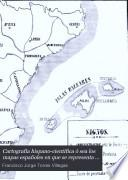Cartografia hispano-cientifica ó sea los mapas españoles en que se representa á España bajo todas sus diferentes fases
