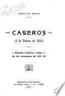 Caseros (3 de febrero de 1852) estudio histórico militar de las campañas de 1851-52