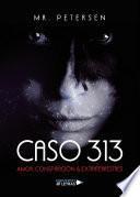 Caso 313 Amor, Conspiración & Extraterrestres