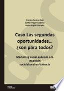 Caso Las segundas oportunidades… ¿son para todos? Marketing social aplicado a la inserción sociolaboral en Valencia