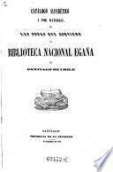 Catalogo alfabetico i por materias de las obras, quecontiene la biblioteca nacional egana de Santiago de Chile
