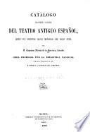 Catálogo bibliográfico y biográfico del teatro antiguo espanol