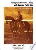 Catálogo de documentos--carta de la Colección Porfirio Díaz: Enero-Abril 1887