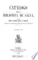 Catalogo de la biblioteca de Salva ; Enriquecido con la descripcion de otras muchas obras, de sus ediciones