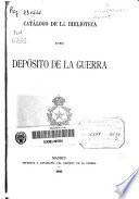 Catálogo de la Biblioteca del Depósito de la guerra