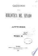 Catálogo de la Biblioteca del Senado: Autores M-Z (1889. 741-1545 p.)