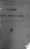 Catalogo de la biblioteca, mapoteca y archivo
